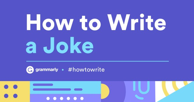 How To Write a Joke — Tips and Tricks  Grammarly