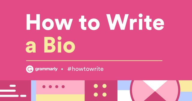 How To Write a Bio — Quick Tips and Bio Examples  Grammarly