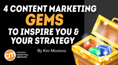 4 Content Marketing Gems to Inspire You and Your Strategy 1