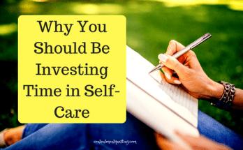 self care, time, quality time, parenting, Mom, mom life, quality time