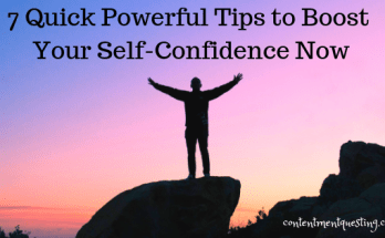 boost self confidence, self confidence now, self confidence tips, confidence, confidence tips, confidence boost, contentment questing