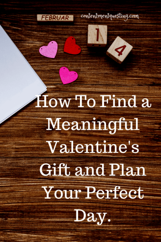 gifts to remember, perfect Valentine's Day, love languages, quality time, Valentine's Day, Valentine's, gifts, gift guide, Valentine's Day gift guide 2019, contentment questing, perfect gift, how to love your husband, special things to do for your husband, meaningful Valentine's Day