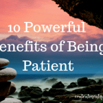 10 Powerful Benefits of Being Patient