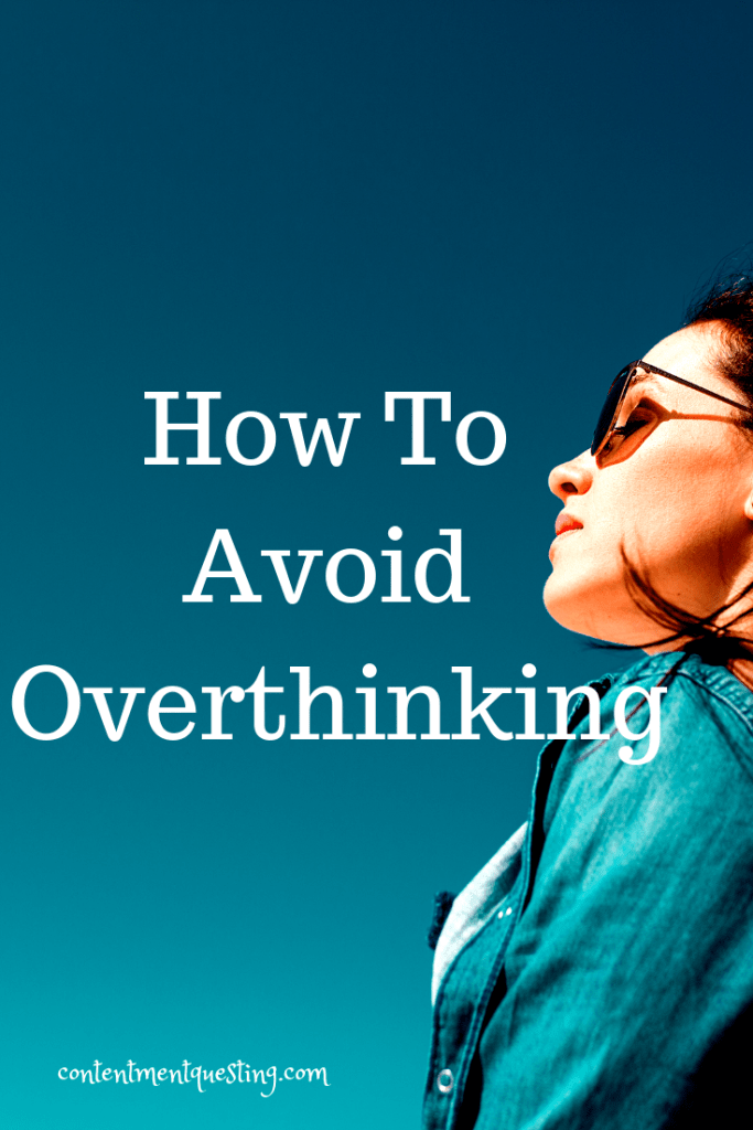 Have you caught yourself overthinking? Do you want to know how to avoid overthinking or maybe just more of what overthinking actually is and how to stop it? #overthinking #stopoverthinking #avoidoverthinking #mentalhealth #personalgrowth #personaldevelopment #contentmentquesting #inspirational #encouragement