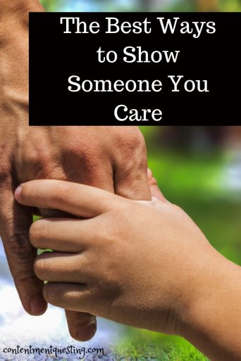 Best Ways To Show Someone You Care | Contentment Questing