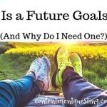 What Is a Future Goals List and Why Do I Need One?