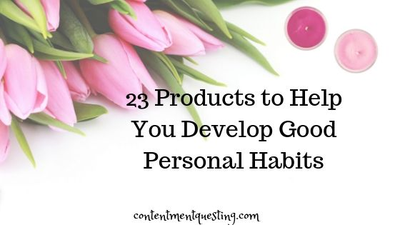 The Best Products to Support Good Personal Habits