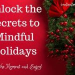 How to Unlock the Secrets to Mindful Holidays