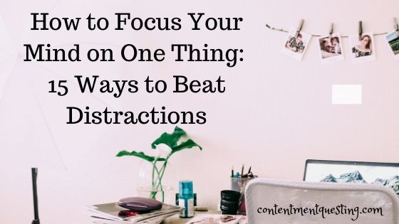 How to focus your mind on one thing 15 ways to beat distractions blog title