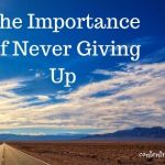 The Importance of Never Giving Up