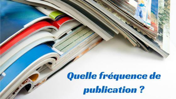 Quelle fréquence de publication