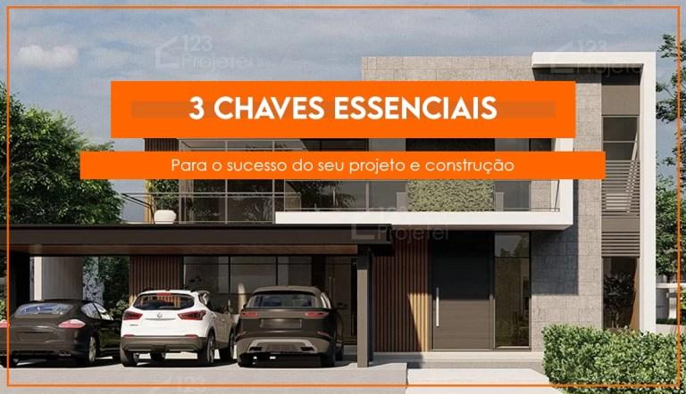 Read more about the article 3 chaves essenciais para o sucesso do seu projeto e construção