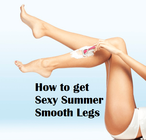 How to get sexy smooth legs