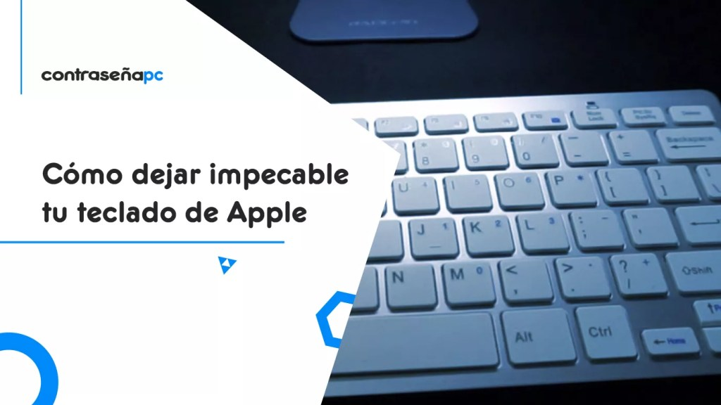 Cómo dejar impecable tu teclado de Apple portada