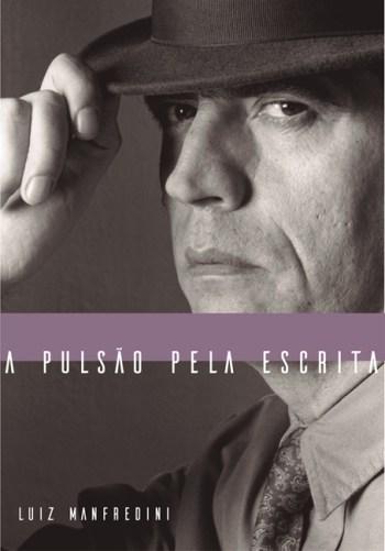 Manfredini lança biografia de Wilson Bueno