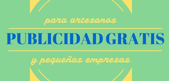 Publicidad gratis, publidad gratuita para artesanos y pequeñas empresas, emprendedores