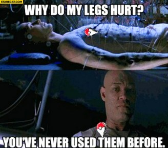 why-do-my-legs-hurt-youve-never-used-them-before-matrix-neo-pokemon-go