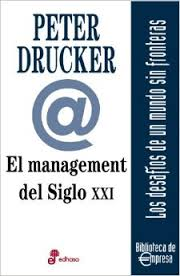 ElManagementedelSigloXXI-PeterDrucker