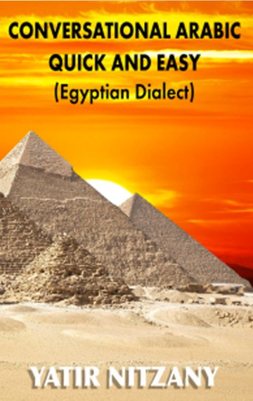 CONVERSATIONAL ARABIC QUICK AND EASY:Egyptian Dialect