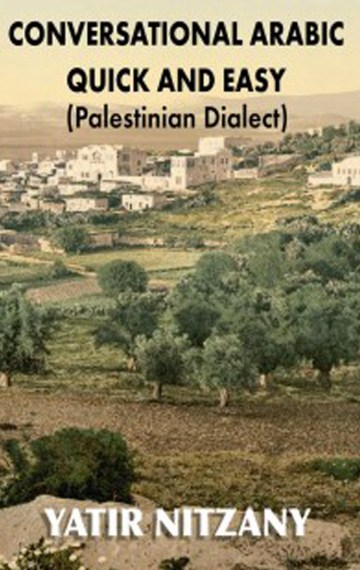 Conversational Arabic Quick and Easy: Palestinian Dialect