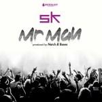 SK – Mr Man | New Music