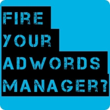 5 Reasons You Should Fire Your Dentist AdWords Manager