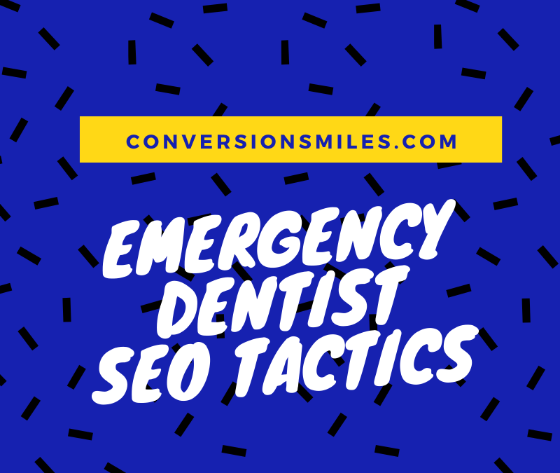 Emergency Dentist SEO Tactics That Work