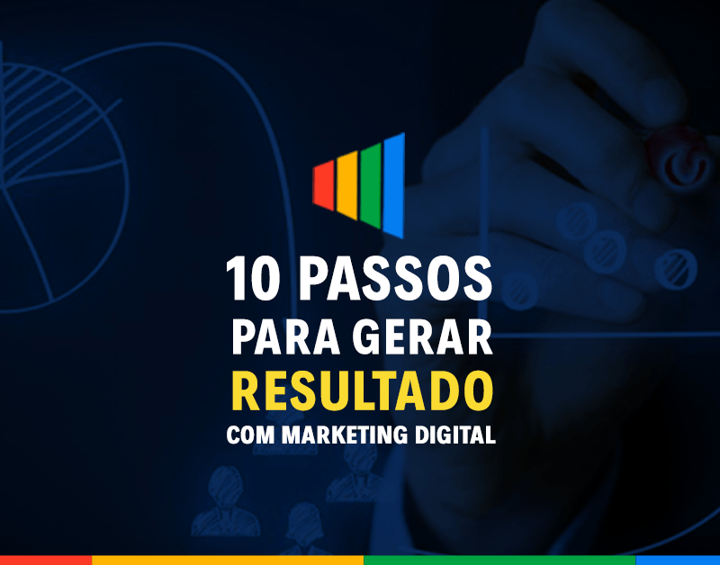 Dez passos para gerar resultado com marketing digital
