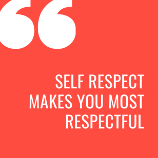 Why Self-Respect Is The Root of Personal Power