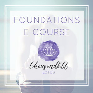 Thousand Fold Lotus Foundations E-Course