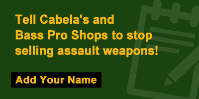 Tell Cabela's and Bass Pro Shops to stop selling assault weapons