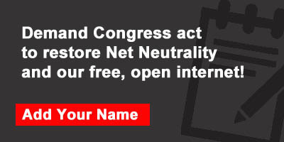 Demand Congress act to restore Net Neutrality and our free, open internet!