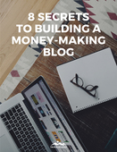 8 secrets to a money making blog copy