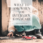 What to ask when interviewing a daycare 5