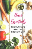Bare essentials the ultimate healthy grocery list