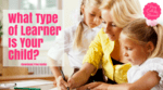 What type of learner is your child  %281%29