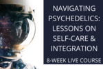 Navigating psychedelics  lessons on self care   integration (1)
