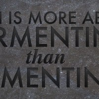 Faith is more about Fermenting, than Cementing