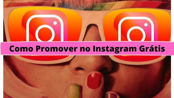 Como Promover no Instagram Grátis - as tendências de 2020