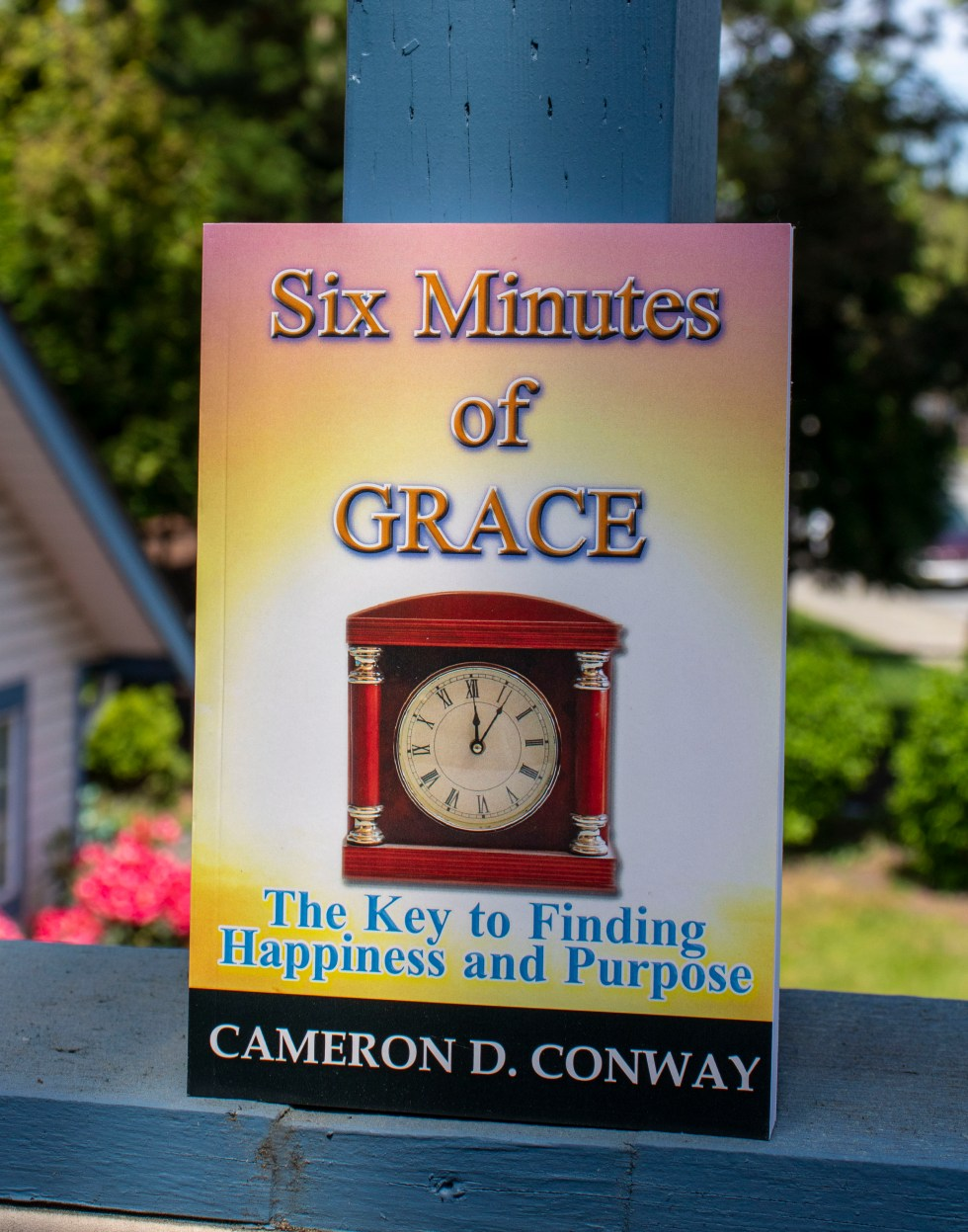 Six Minutes of Grace: The Key To Finding Happiness and Purpose by Cameron Conway