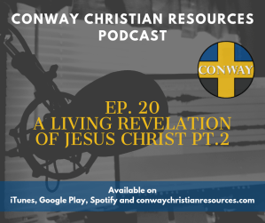 CCR Podcast Ep. 20 A Living Revelation of Jesus Christ pt 2