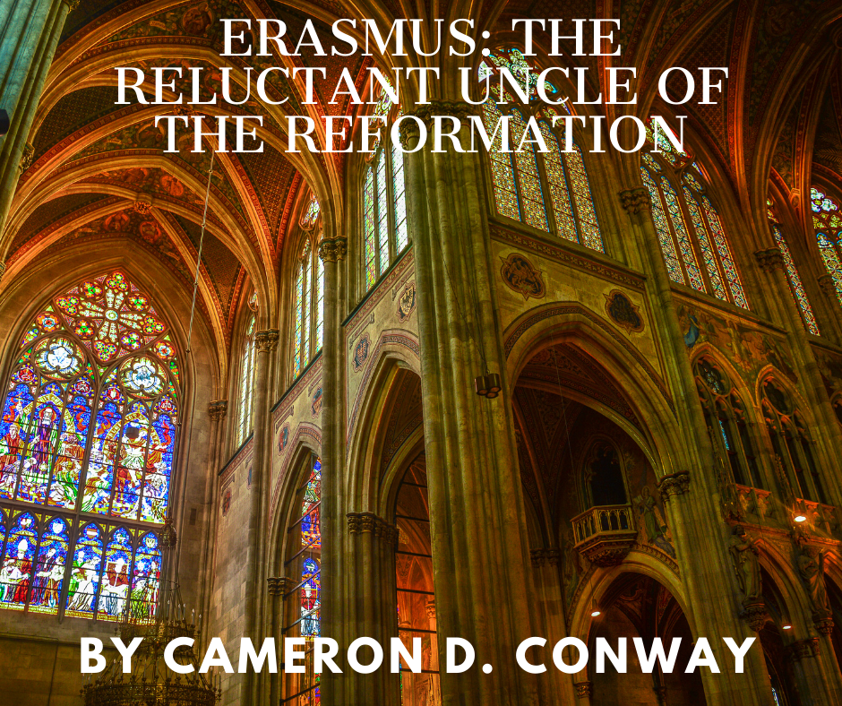 Erasmus The Reluctant Uncle of The Reformation