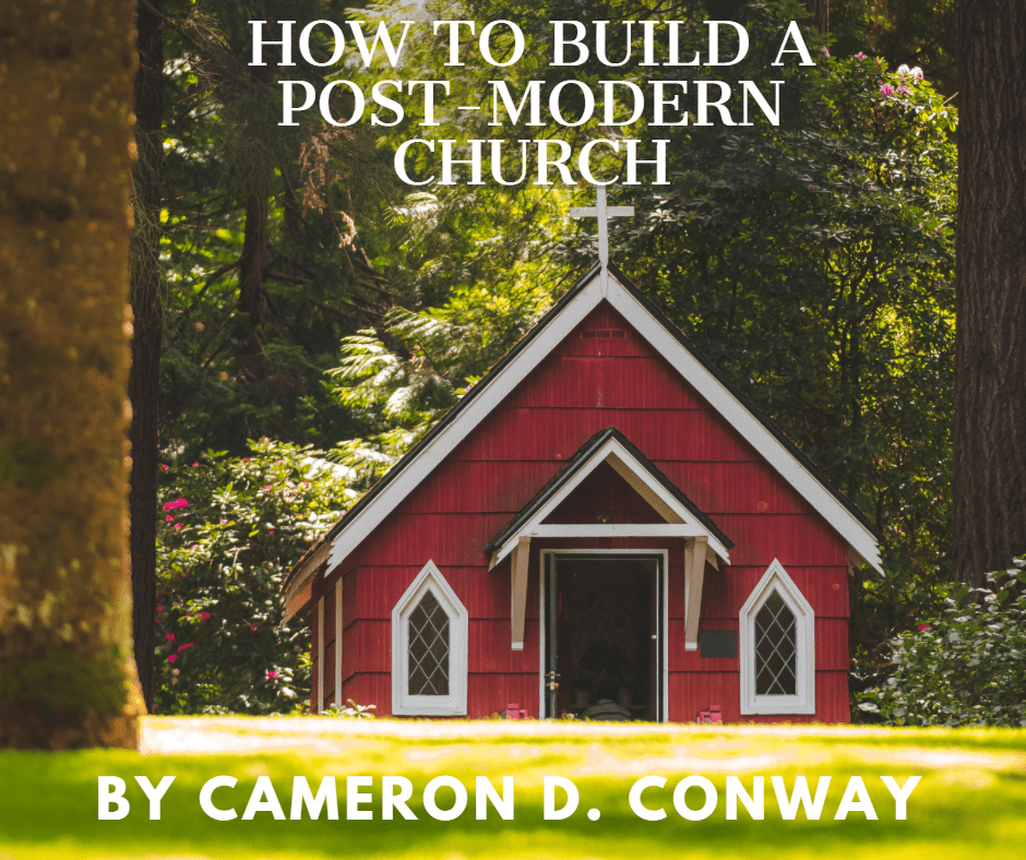 How to build a Post-Modern Church