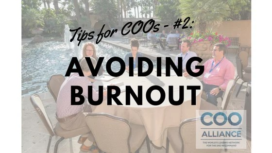 Tips for COOs - #2: Avoiding Burnout