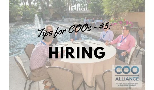 Tips for COOs - Tip #5: Hiring