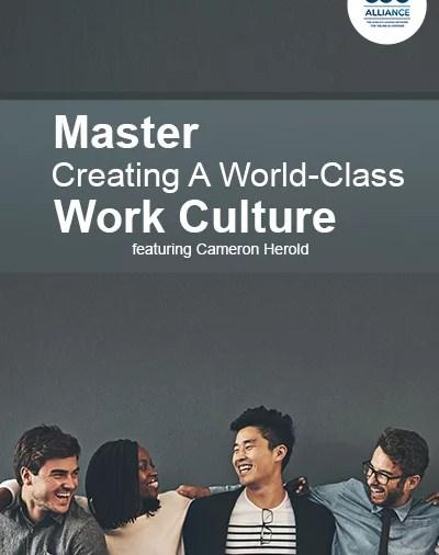 Master Creating A World-Class Work-Culture