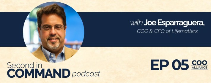 Second In Command Podcast - Joe Esparraguera (COO Alliance)