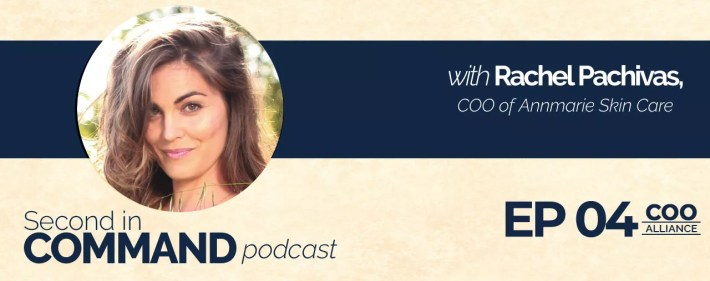Second In Command Podcast - Rachel Pachivas (COO Alliance)