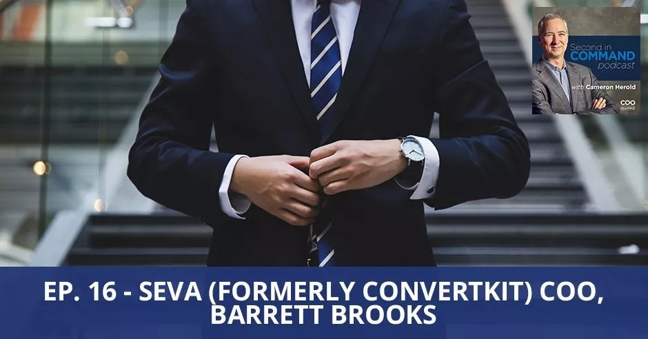 Ep. 16 - Seva (Formerly ConvertKit) COO, Barrett Brooks