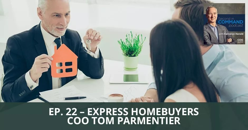 Ep. 22 -  Express Homebuyers COO Tom Parmentier
